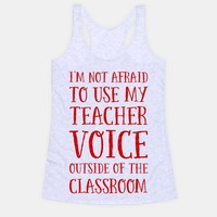 I'm Not Afraid to Use My Teacher Voice outside of the Classroom