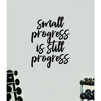 Small Progress is Still Progress Gym Fitness Wall Decal Home Decor Bedroom Room Vinyl Sticker Teen Art Quote Beast Lift Train Inspirational Motivational Health Girls School