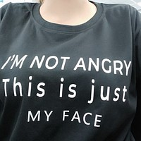 I'm Not Angry This Is Just My Face Tee