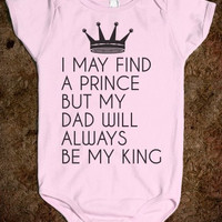 I May Find A Prince But My Dad Will Always Be My King Onesuit