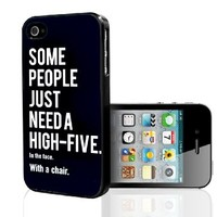 """Funny """"Some People Just Need a High Five, in the Face, with a Chair"""" Hard Snap on Phone Case (iPhone 5/5s)"""