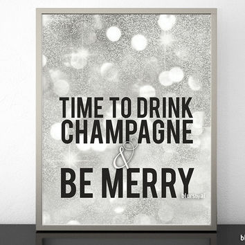Time to drink champagne & be merry, printable Christmas decor in silver glitter