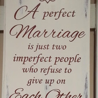 Anniversary - Wedding - Birthday -  Gift for Him or Her - A Perfect Marriage Rustic Wood Sign.