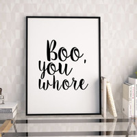 PRINTABLE Art,Mean Girls,Boo You Whore,Girls Room Decor,Girls Bedroom Decor,girly Print,Nursery Girls,Movies Quote,Wall Art,Typography print