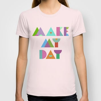 Make My Day. T-shirt by Nick Nelson