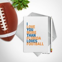I Love You More Than Florida Loves Football greeting card