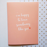 Easter Card - I'm Hoppy To Have Somebunny Like You - Best Friends Family Love Cute Modern Fun - 5x7