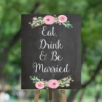 PRINTABLE CHALKBOARD WEDDING Sign - Eat, Drink & Be Married Digital Print - Instant Download Wedding Chalkboard Sign for Reception