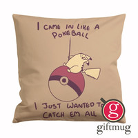 I Came in Like A Pokeball Pikachu Wrecking Ball Cushion Case / Pillow Case