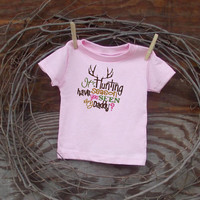 Baby Girl clothes Embroidered  T shirt  6, 12, or 18  months, Have you seen my Hunting Daddy