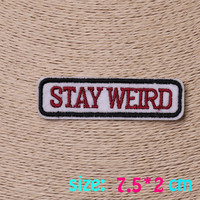 2016year New arrival 1PC stay weird Iron On Embroidered Patch For Cloth Cartoon Badge Garment Appliques DIY Accessory