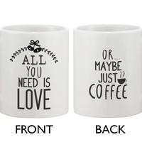Cute Holiday Coffee Mug - All You Need Is Love Or Maybe Just Coffee