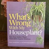 What's Wrong With My Houseplant? by David Deardorff