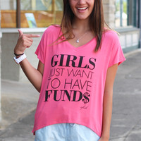Girls Just Want to Have Funds Vneck {Coral}