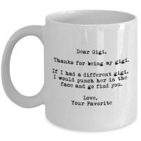 Dear Gigi Punched in the Face Mug