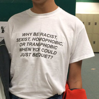 Why be Racist When You Could Just be Quiet Shirt Tumblr Outfit, T-shirt Human Rights Unisex Cotton Tshirt