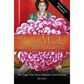 Princess Masako: Prisoner of the Chrysanthemum Throne