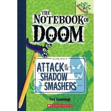 Attack of the Shadow Smashers (Notebook of Doom. Scholastic Branches)