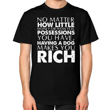 A DOG MAKES YOU RICH Unisex T-Shirt (on man)