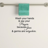 Jesus and germs are everywhere Bathroom Wash room decal Large Wall Decal Vinyl Wall Art Quote Lettering Inspirational Wall Mural
