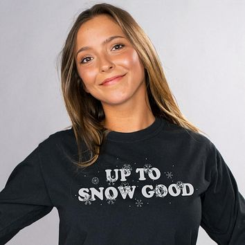 Up To Snow Good Long Sleeve