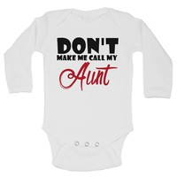 Dont't Make Me Call My Aunt Funny Kids Onesuit