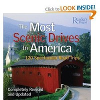 The Most Scenic Drives in America: 120 Spectacular Road Trips [Illustrated] [Hardcover]