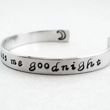 Always Kiss Me Goodnight - Romantic Hand Stamped Aluminum Cuff Bracelet - Gifts Under 20