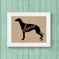 Greyhound Love - Burlap or Canvas Printed Wall Art Silhouette for Dog Lovers. A Shabby Chic, Cottage Style Wall Hanging