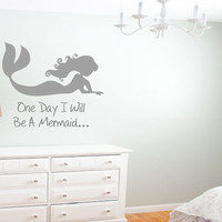 One Day I Will Be A Mermaid Removable Vinyl Wall Decal