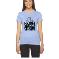 haters gonna hate, potatoes gonna potate - Women's Tee