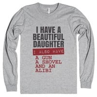 I Have A Beautiful Daughter Long Sleeve T-shirt