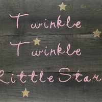 Nursery sign, twinkle twinkle little star sign, girls room, boys room, 14x10, rustic sign, baby decor, rustic nursery