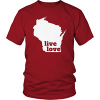 Live Love Wisconsin - My State Shirts