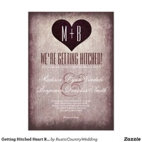 Getting Hitched Heart Rustic Wedding Invitations from Zazzle.com