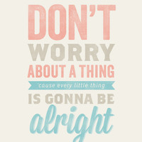 Don't worry, About a Thing... -  8x10- Rustic - Vintage Style - Typographic Art Print - Song Lyrics