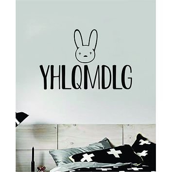 Bad Bunny YHLQMDLG Wall Decal Home Decor Sticker Vinyl Bedroom Room Quote Spanish Music Reggaeton Girls Funny Teen Lyrics