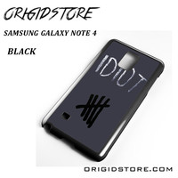 Idiot 5sos Hater For Samsung Galaxy Note 4 Case Please Make Sure Your Device With Message Case UY