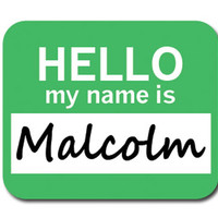 Malcolm Hello My Name Is Mouse Pad