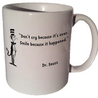 """Dr. Seuss Cat in the Hat """"Don't cry because it's over"""" quote 11 oz coffee tea mug"""