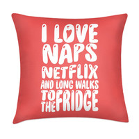 I LOVE NAPS AND NETFLIX PILLOW - PREORDER