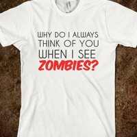 THINK OF YOU WHEN I SEE ZOMBIES