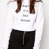 ASOS Sweatshirt with Baby it's Cold Outside