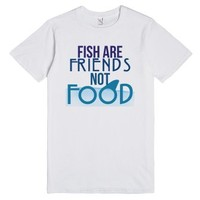 Fish are Friends not Food-Unisex White T-Shirt