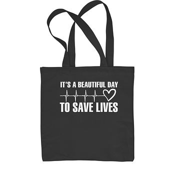 (White Print) It's A Beautiful Day To Save Lives  Shopping Tote Bag