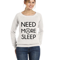 Women's Need More Sleep Wideneck Sweatshirt Triblend White Grey Blue Cute Funny Graphic Smile Funny