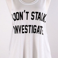 I Investigate  Graphic Tank Top- FINAL SALE