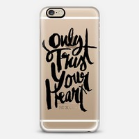 Pretty Cute Girly Chic Elegant Calligraphic Only Trust Your Heart Handwritten Design iPhone 6 case by hyakume   Casetify