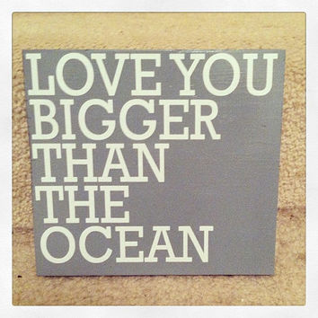 Love You Bigger Than The Ocean 6x6 Wood Sign