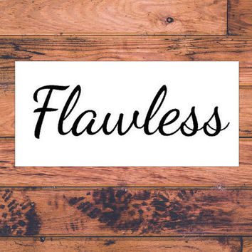 Flawless Decal | Flawless Stickers | Perfect Decal | Perfect Sticker | Preppy Decal  | Preppy Car Sticker | Car Stickers | Bumper | 028